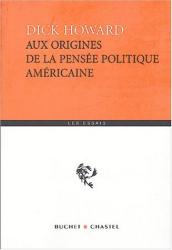 Dick Howard: Aux origines de la pensée politique américaine