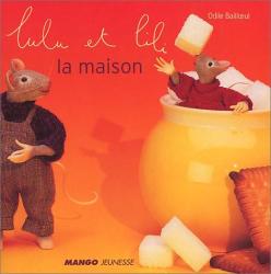 Odile Bailloeul: Lulu et Lili : La Maison