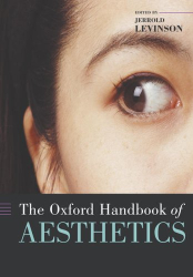 : The Oxford Handbook of Aesthetics (Oxford Handbooks in Philosophy S.)
