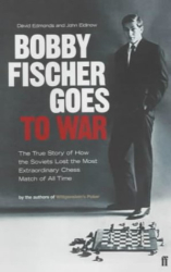 David Edmonds and John Eidinow: Bobby Fischer Goes to War