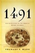 Charles C. Mann: 1491: New Revelations of the Americas Before Columbus