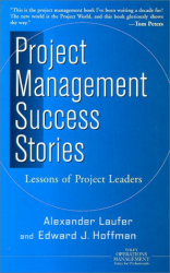 Alexander Laufer: Project Management Success Stories: Lessons of Project Leadership