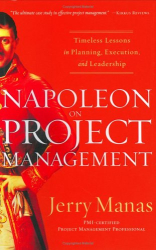 Jerry Manas: Napoleon on Project Management: Timeless Lessons in Planning, Execution, and Leadership