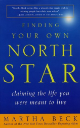 Martha Beck: Finding Your Own North Star: Claiming the Life You Were Meant to Live