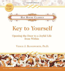 Venice J Bloodworth Ph.D.: Key to Yourself: Opening the Door to a Joyful Life from Within (Hay House Classics)
