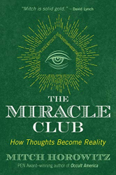 Mitch Horowitz: The Miracle Club: How Thoughts Become Reality