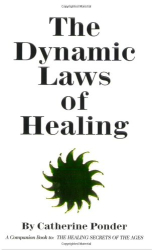 Catherine Ponder: The Dynamic Laws of Healing