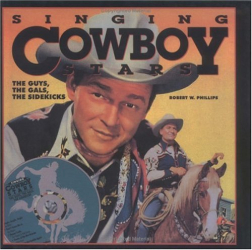 Robert W. Phillips: Singing Cowboy Stars/Book and Cd