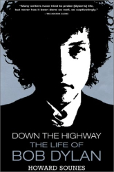 Howard Sounes: Down the Highway: The Life of Bob Dylan