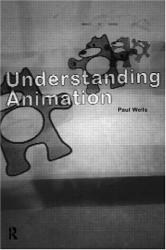 PAUL WELLS: Understanding Animation