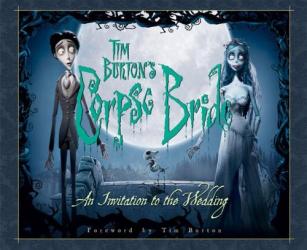 Tim Burton: Corpse Bride: An Invitation to the Wedding