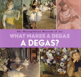 Richard Muhlberger: What Makes A Degas A Degas?