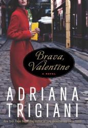 Adriana Trigiani: Brava, Valentine: A Novel