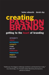 Helen Edwards and Derek Day: Creating Passion Brands: getting to the heart of branding