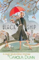 Carola Dunn: The Black Ship: A Daisy Dalrymple Murder Mystery