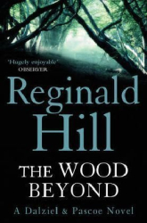 Reginald Hill: The Wood Beyond