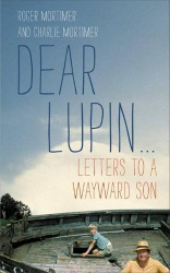 Roger Mortimer: Dear Lupin...: Letters to a Wayward Son