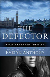 Evelyn Anthony: The Defector (The Davina Graham Thrillers)
