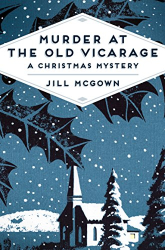 Jill McGown: Murder at the Old Vicarage: A Christmas Mystery
