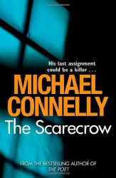 Michael Connelly: The Scarecrow
