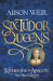 Alison Weir: Six Tudor Queens: Katherine of Aragon, The True Queen: Six Tudor Queens 1