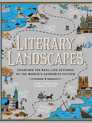 : Literary Landscapes: Charting the Real-Life Settings of the World's Favourite Fiction