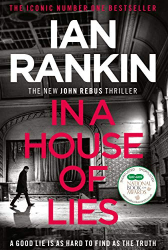 Ian Rankin: In a House of Lies