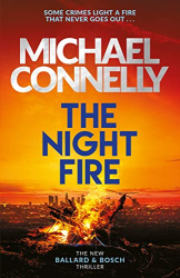 Michael Connelly: The Night Fire