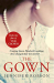 Jennifer Robson: The Gown: An enthralling historical novel of the creation of Queen Elizabeth's wedding dress