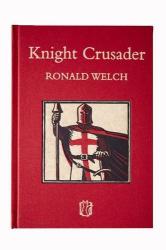 Ronald Welch : Knight Crusader (Carey Novels)