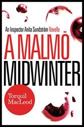 Torquil MacLeod: A Malmö Midwinter: An Inspector Anita Sundström Novella (The Malmö Mysteries)