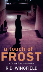 R D Wingfield: A Touch Of Frost