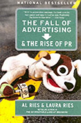 : The Fall of Advertising and the Rise of PR