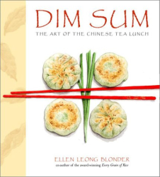 Ellen Leong Blonder: Dim Sum: The Art of Chinese Tea Lunch