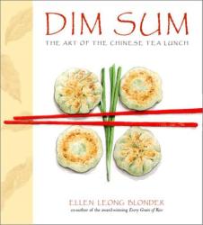 Ellen Leong Blonder: Dim Sum: The Art of Chinese Tea Lunch