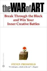 Steven Pressfield: The War of Art: Break Through the Blocks and Win Your Inner Creative Battles