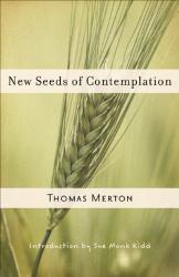 Thomas Merton: New Seeds of Contemplation