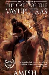 Amish Tripathi: The Oath of The Vayuputras: Shiva Trilogy 3 (Shiva Trilogy)