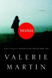 Valerie Martin: Trespass