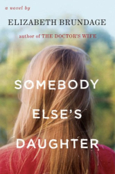 Elizabeth Brundage: Somebody Else's Daughter