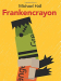 Michael Hall: Frankencrayon