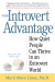 Marti Olsen Laney Psy.D.: The Introvert Advantage: How Quiet People Can Thrive in an Extrovert World