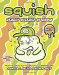 Jennifer L. Holm: Squish #7: Deadly Disease of Doom