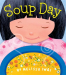 Melissa Iwai: Soup Day: A Board Book