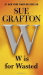 Sue Grafton: W is for Wasted (Kinsey Millhone Mysteries)