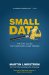 Martin Lindstrom: Small Data: The Tiny Clues That Uncover Huge Trends
