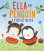 Megan Maynor: Ella and Penguin: A Perfect Match
