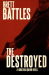 Brett Battles: The Destroyed: A Jonathan Quinn Novel (Volume 5)