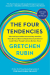 Gretchen Rubin: The Four Tendencies: The Indispensable Personality Profiles That Reveal How to Make Your Life Better (and Other People's Lives Better, Too)
