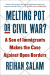 Reihan Salam: Melting Pot or Civil War?: A Son of Immigrants Makes the Case Against Open Borders